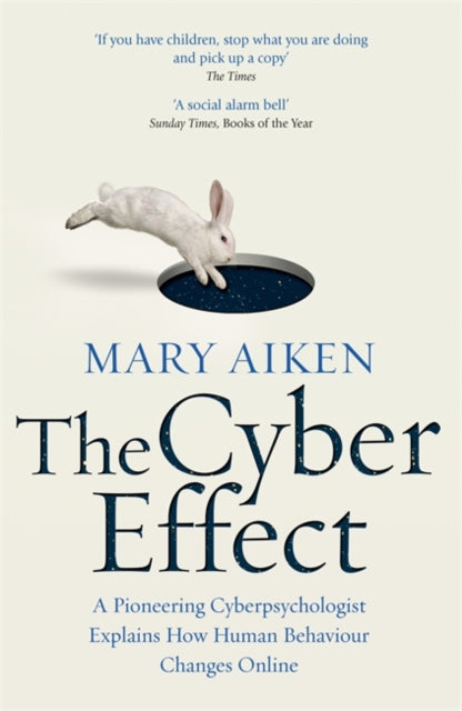 The Cyber Effect : A Pioneering Cyberpsychologist Explains How Human Behaviour Changes Online-9781473610255