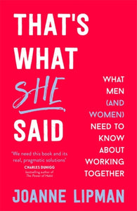 That's What She Said : What Men (and Women) Need to Know About Working Together-9781473627048