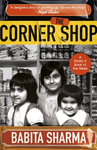 The Corner Shop : The true story of the little shops - and shopkeepers - keeping Britain going-9781473673236