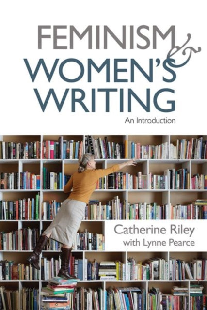 Feminism and Women's Writing : An Introduction-9781474415606