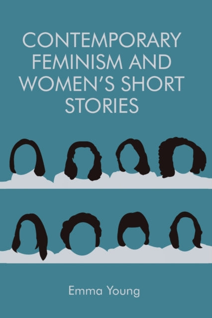 Contemporary Feminism and Women's Short Stories-9781474427746