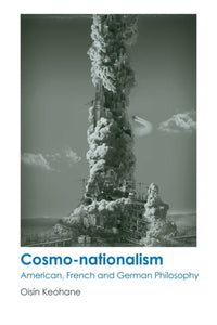 Cosmo-Nationalism : American, French and German Philosophy-9781474431163