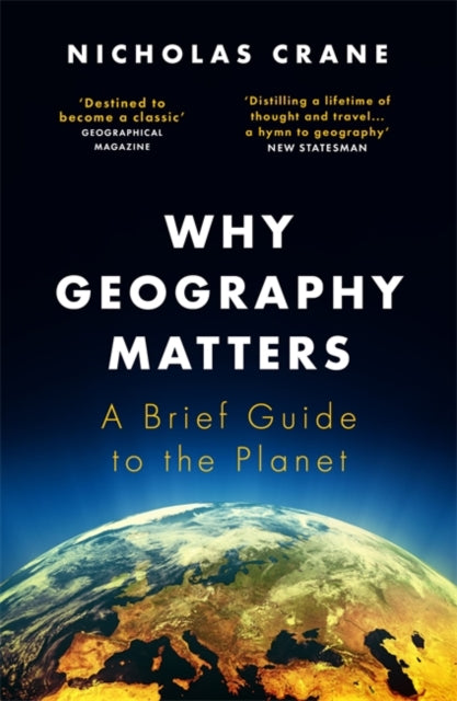 Why Geography Matters : A Brief Guide to the Planet-9781474608305