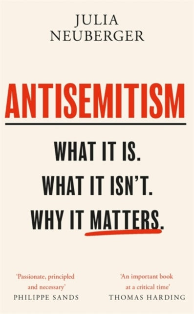 Antisemitism : What It Is. What It Isn't. Why It Matters-9781474612401