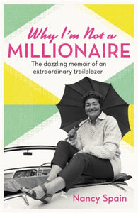 Why I'm Not A Millionaire : The dazzling memoir of an extraordinary trailblazer-9781474618458