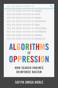 Algorithms of Oppression : How Search Engines Reinforce Racism-9781479837243