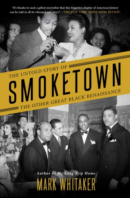 Smoketown : The Untold Story of the Other Great Black Renaissance-9781501122422