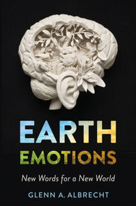 Earth Emotions : New Words for a New World-9781501715228