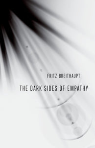 The Dark Sides of Empathy-9781501721649