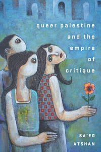 Queer Palestine and the Empire of Critique-9781503612396
