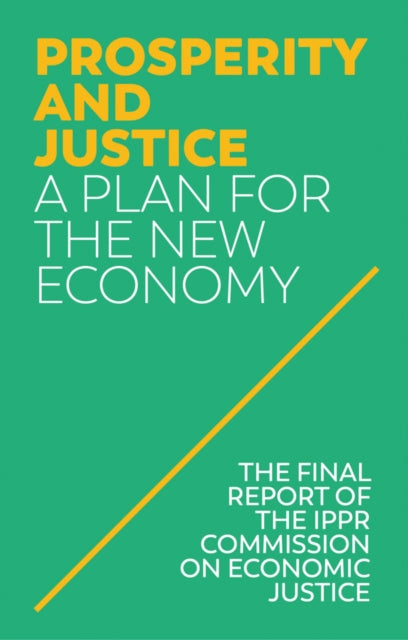 Prosperity and Justice : A Plan for the New Economy-9781509534999