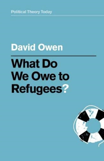 What Do We Owe to Refugees?-9781509539741