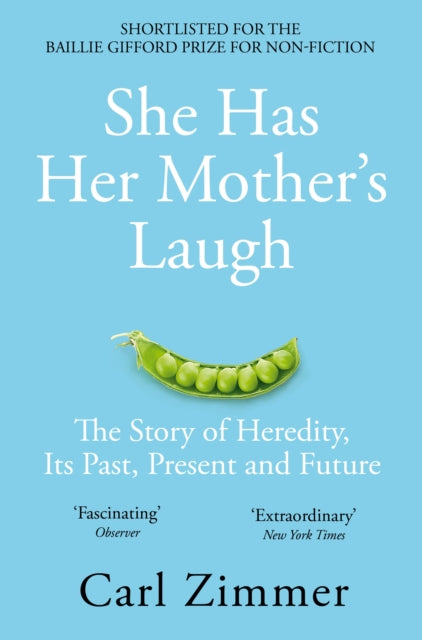 She Has Her Mother's Laugh : The Story of Heredity, Its Past, Present and Future-9781509818556