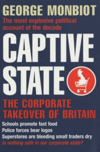Captive State : The Corporate Takeover of Britain-9781509852062