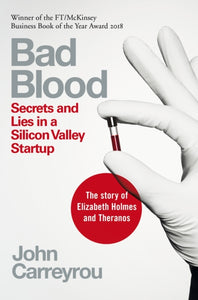 Bad Blood : Secrets and Lies in a Silicon Valley Startup-9781509868087