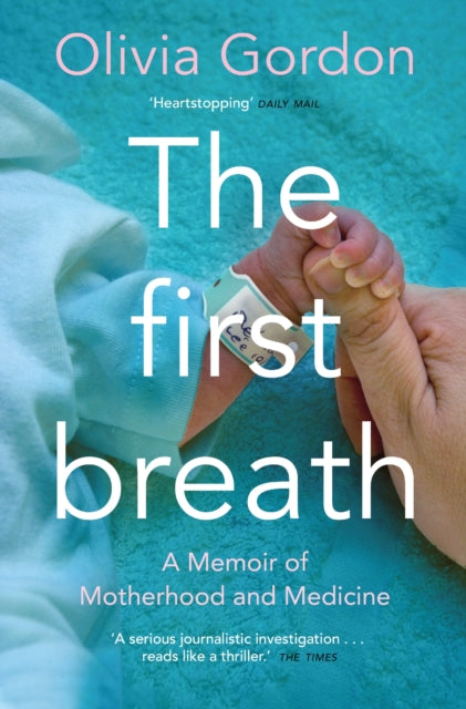 The First Breath : A Memoir of Motherhood and Medicine-9781509871209