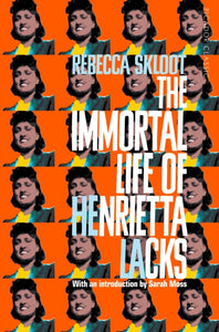 The Immortal Life of Henrietta Lacks-9781509877027