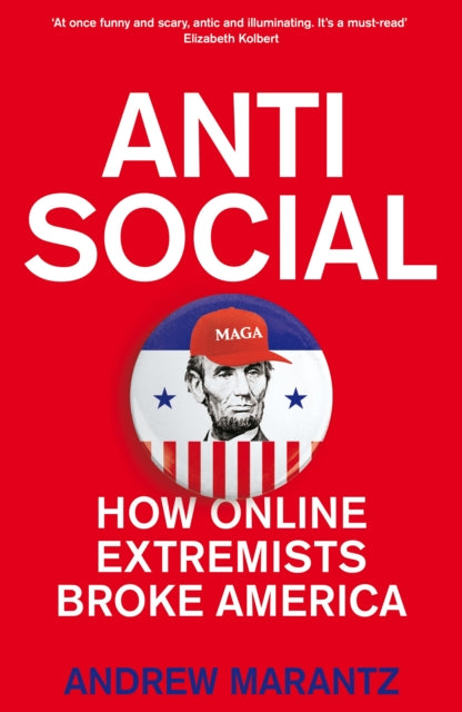Antisocial : How Online Extremists Broke America-9781509882489