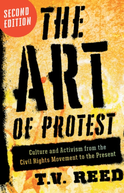 The Art of Protest : Culture and Activism from the Civil Rights Movement to the Present-9781517906214