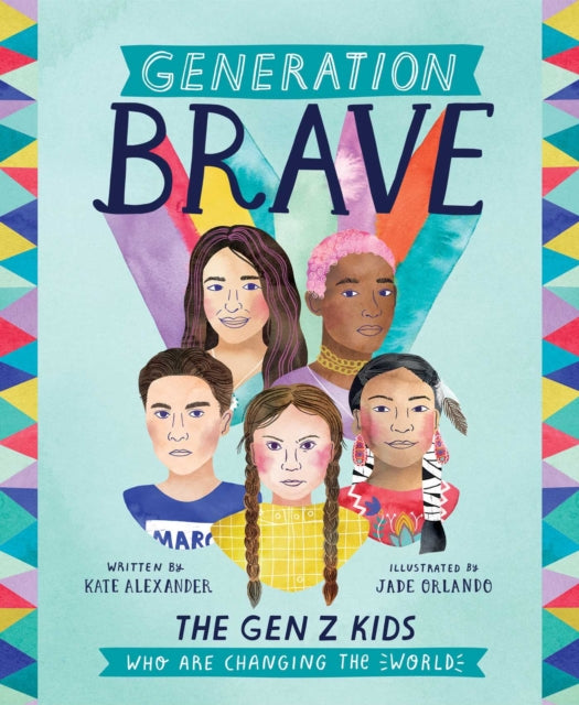 Generation Brave : The Gen Z Kids Who Are Changing the World-9781524860684