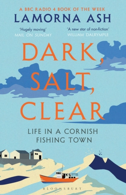 Dark, Salt, Clear : Life in a Cornish Fishing Town-9781526600059