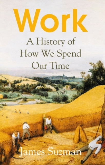 Work : A History of How We Spend Our Time-9781526604996