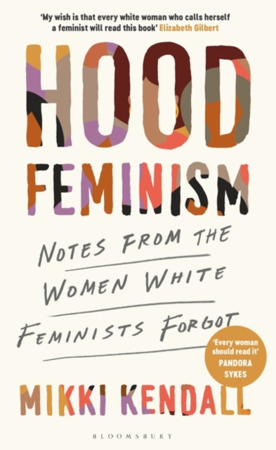 Hood Feminism : Notes from the Women White Feminists Forgot-9781526622402