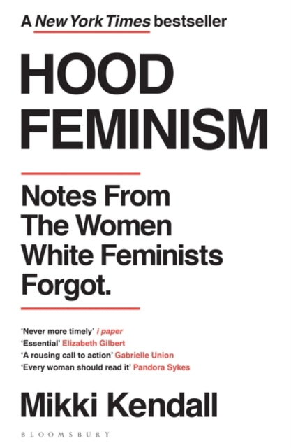 Hood Feminism : Notes from the Women White Feminists Forgot-9781526622709