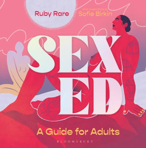 Sex Ed : A Guide for Adults-9781526628374