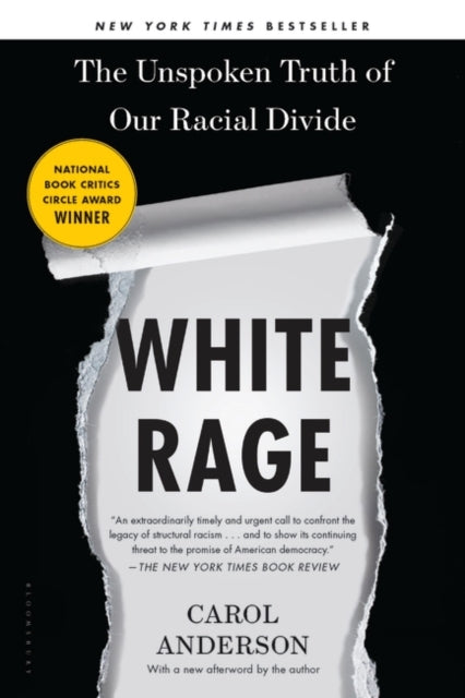 White Rage : The Unspoken Truth of Our Racial Divide-9781526631640