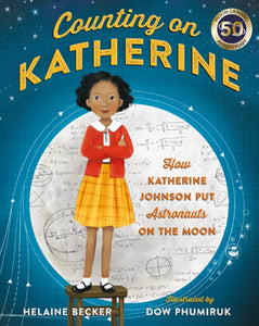 Counting on Katherine : How Katherine Johnson Put Astronauts on the Moon-9781529005592