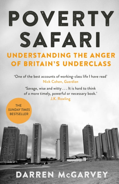 Poverty Safari : Understanding the Anger of Britain's Underclass-9781529006346