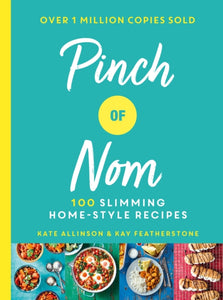 Pinch of Nom : 100 Slimming, Home-style Recipes-9781529014068