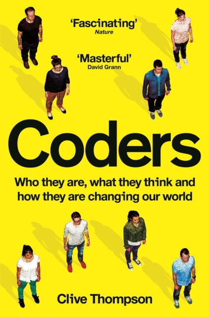 Coders : Who They Are, What They Think and How They Are Changing Our World-9781529019001