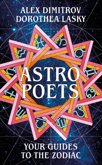 Astro Poets: Your Guides to the Zodiac-9781529029963