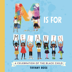 M is for Melanin : A Celebration of the Black Child-9781529062502