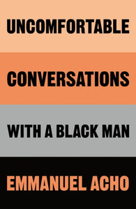 Uncomfortable Conversations with a Black Man-9781529064063