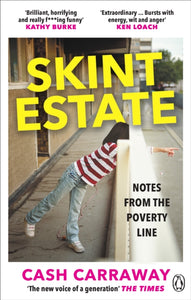 Skint Estate : Notes from the Poverty Line-9781529103380