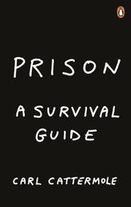 Prison: A Survival Guide-9781529103496
