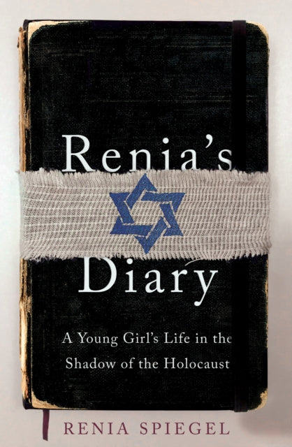 Renia's Diary : A Young Girl's Life in the Shadow of the Holocaust-9781529105049