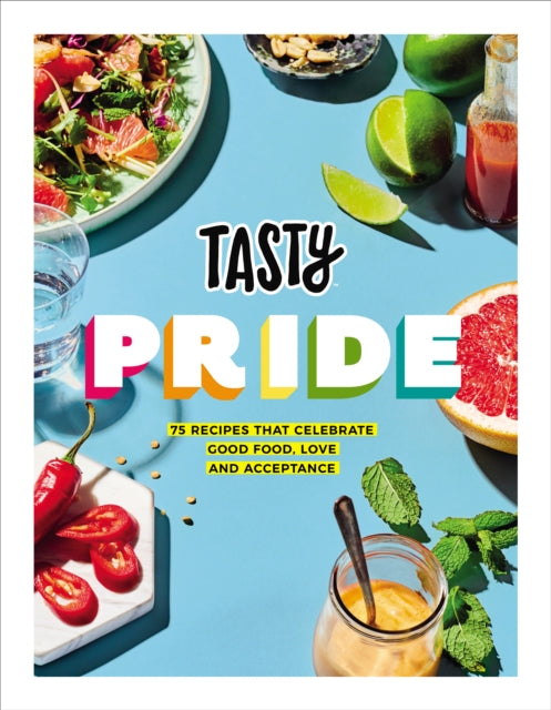 Tasty Pride : 75 recipes that celebrate good food, love and acceptance-9781529107142