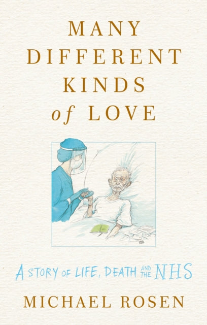 Many Different Kinds of Love : A story of life, death and the NHS-9781529109450