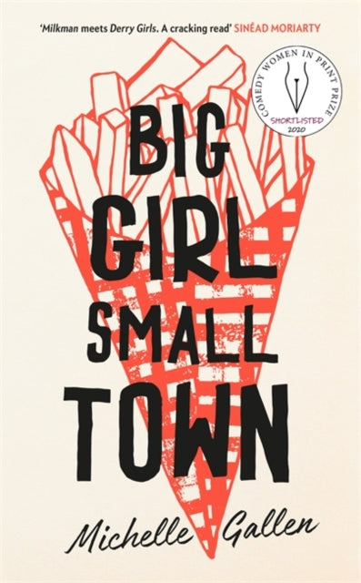 Big Girl, Small Town : Shortlisted for the Comedy Women in Print Prize-9781529304206