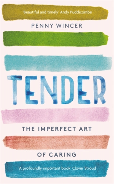 Tender : The Imperfect Art of Caring-9781529331219