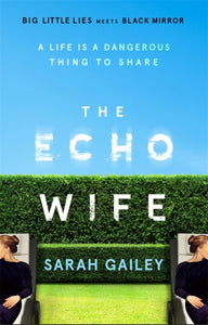 The Echo Wife : A dark, fast-paced unsettling domestic thriller-9781529354492