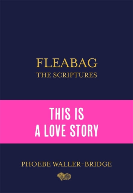 Fleabag: The Scriptures : The Sunday Times Bestseller-9781529394801