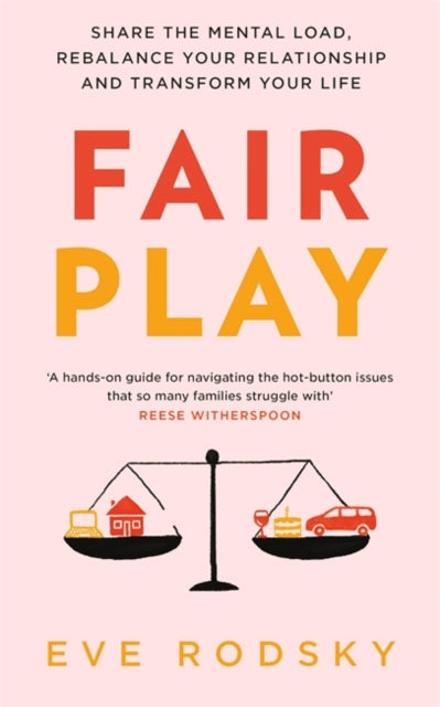 Fair Play : Share the mental load, rebalance your relationship and transform your life-9781529400212
