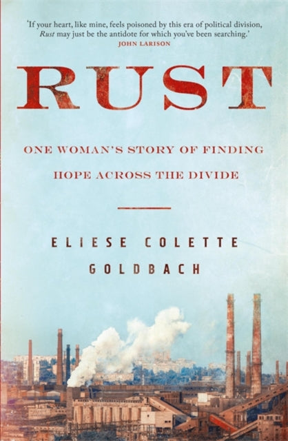 Rust : One woman's story of finding hope across the divide-9781529402797