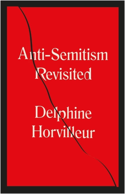 Anti-Semitism Revisited : How the Rabbis Made Sense of Hatred-9781529404753