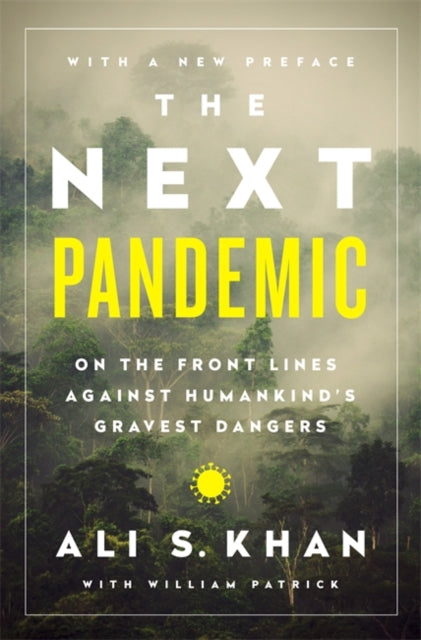 The Next Pandemic : On the Front Lines Against Humankind's Gravest Dangers-9781541768642